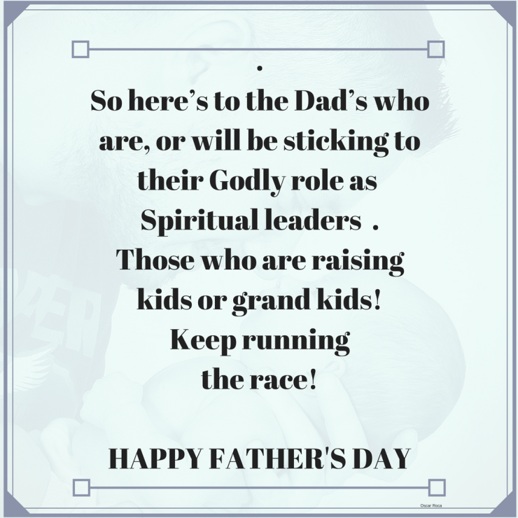 So here's to the Dad's that are or will be sticking to their godly role as their leader in our households.png