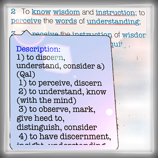 "Proverbs 1:2--King James Version ""To know wisdom and instruction: to perceive the words of understanding."""